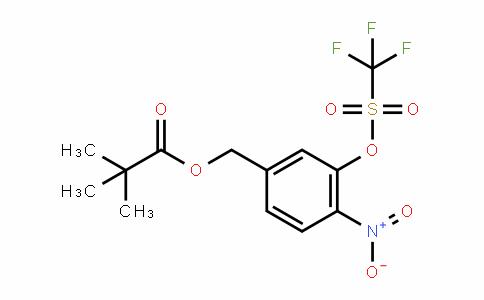 4-nitro-3-(trifluoromethylsulfonyloxy)benzyl pivalate